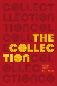 The Collection edited by Tom Leger and Riley Macleod