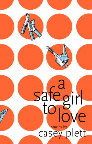 A Safe Girl to Love by Casey Plett
