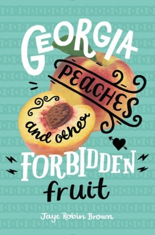 georgia peaches and other forbidden fruit jaye robin brown