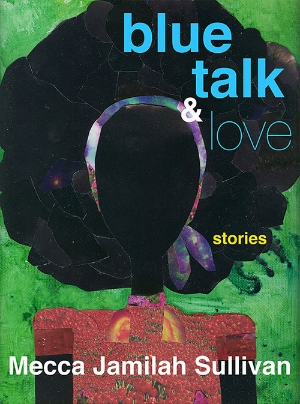 blue talk and love mecca jamilah sullivan