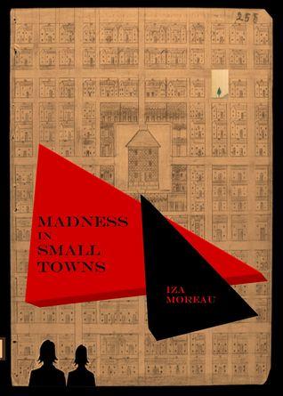 madness-in-small-towns-iza-moreau