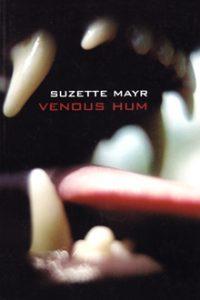 Venous Hum by Suzette Mayr
