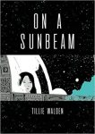On a Sunbeam by Tillie Walden