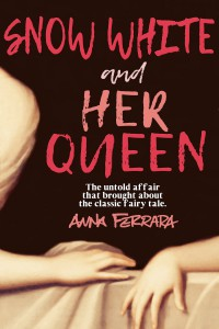 Snow White and Her Queen by Anna Ferrara cover