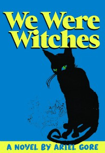 We Were Witches by Ariel Gore cover