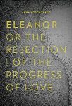 Eleanor or the Rejection of the Progress of Love by Anna Moschovakis cover