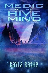 Medic to the Hive Mind by Kayla Bashe cover