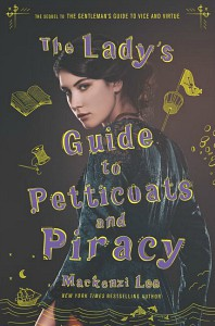 The Lady's Guide Petticoats and Piracy by Mackenzi Lee cover
