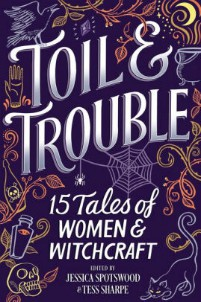 Toil and Trouble edited by Tess Sharpe cover