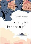 Are You Listening by Tillie Walden