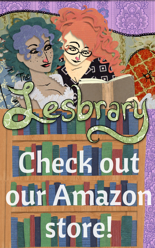 Check out the Lesbrary Amazon store!