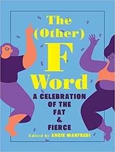 The (Other) F Word edited by Angie Manfredi