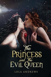 The Princess and the Evil Queen by Lola Andrews (affiliate link)