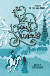 Of Ice and Shadows by Audrey Coulthurst