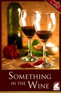 Something in the Wine by Jae