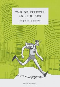 War of Streets and Housesby Sophie Yanow