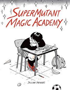 Supermutant Magic Academy by Mariko Tamaki