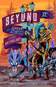 Beyond II: The Queer Post-Apocalyptic and Urban Fantasy Comic Anthology
