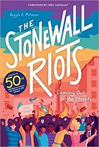 Stonewall Riots: Coming Out In the Streetby Gayle E. Pitman