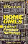 Homegirls: A Black Feminist Anthology edited by Barbara Smith
