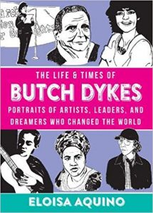 The Life and Times of Butch Dykes by Eloisa Aquino