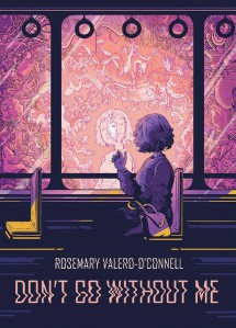 Don't Go Without Me by Rosemary Valero-O'Connell