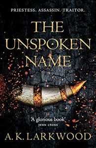 The Unspoken Name by AK Larkwood