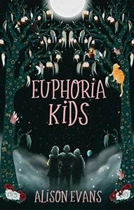 Euphoria Kids by Alison Evans