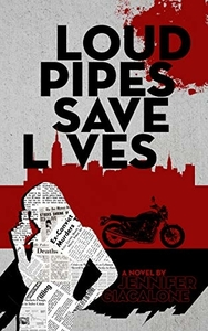Loud Pipes Save Lives by Jennifer Giacalone