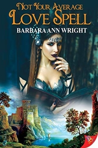 Not Your Average Love Spell by Barbara Ann Wright