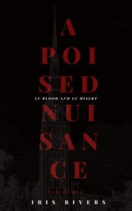 A Poised Nuisance by Iris Rivers