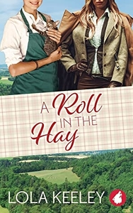 A Roll in the Hay by Lola Keeley