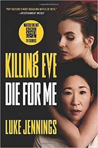 Killing Eve: Die For Me by Luke Jennings