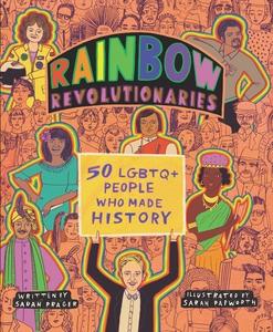 Rainbow Revolutionaries by Sarah Prager, illustrated by Sarah Papworth
