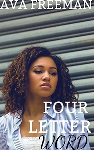 Four Letter Word by Ava Freeman