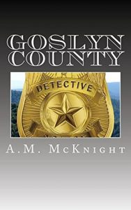 Goslyn County by A.M. McKnight