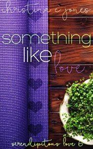 Something Like Love by Christine C. Jones