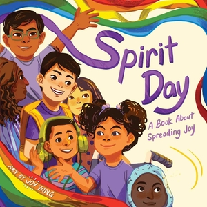 Spirit Day: A Book About Spreading Joy by Little Bee Books