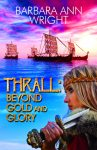 Thrall: Beyond Gold and Glory by Barbara Ann Wright