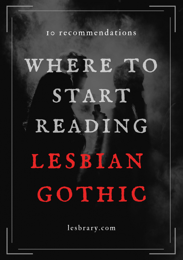 Where to Start Reading Lesbian Gothic