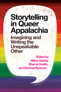 Storytelling in Queer Appalachia by Hillery Glasby, Sherrie Gradin, and Rachael Ryerson