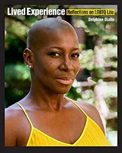 Lived Experience: Reflections of LGBTQ Life by Delphine Diallo