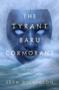 The Tyrant Baru Cormorant by Seth Dickinson