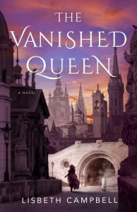 The Vanished Queen by Lisbeth Campbell