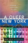 A Queer New York: Geographies of Lesbians, Dykes, and Queers by Jen Jack Gieseking