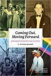 Coming Out, Moving Forward Wisconsin's Recent Gay History by R. Richard Wagner