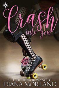 Crash Into You by Diana Morland