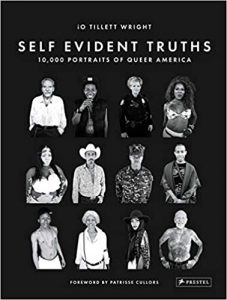 Self-Evident Truths: 10,000 Portraits of Queer America by iO Tillet Wright