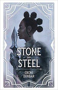Stone and Steel by Eboni Dunbar