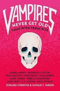 Vampires Never Get Old edited by Zoraida Cordova & Natalie C. Parker